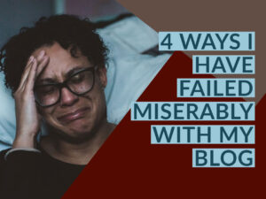Failed Miserably With Blog