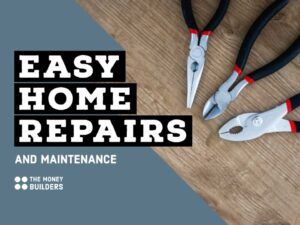 Easy Home Repairs & Maintenance