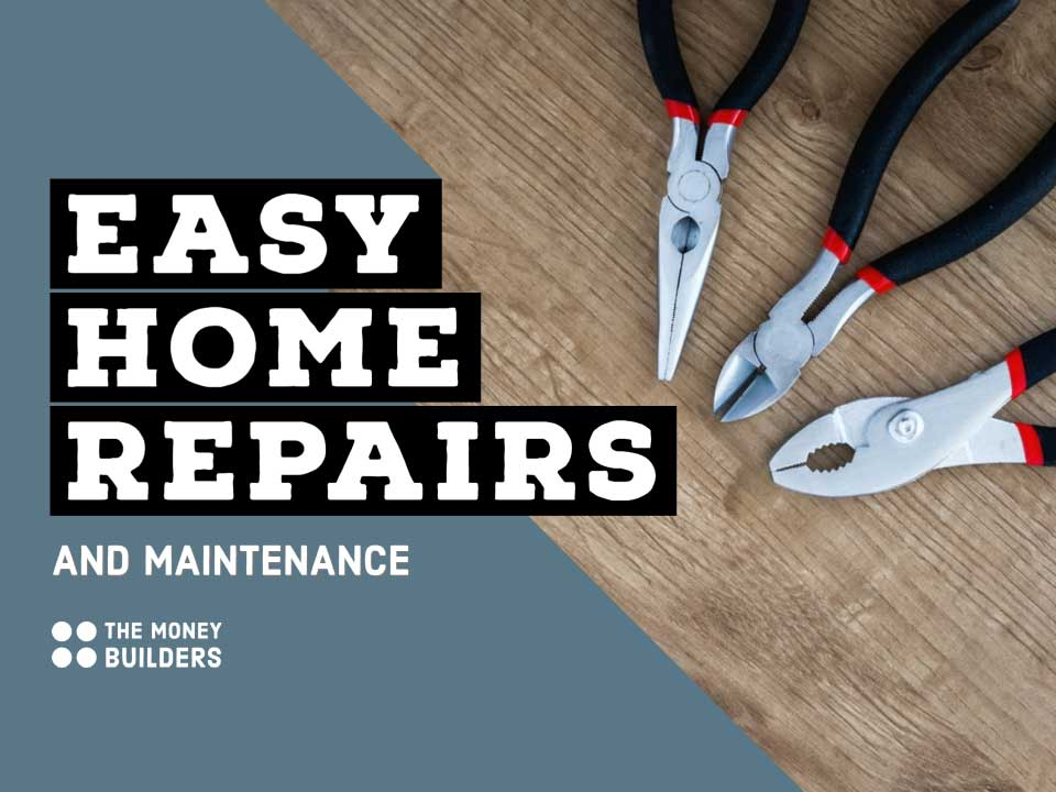 Easy Home Repairs & Maintenance