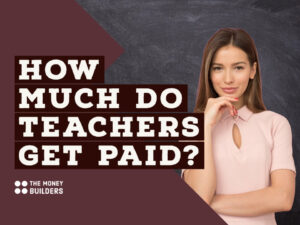 How Much Do Teachers Get Paid