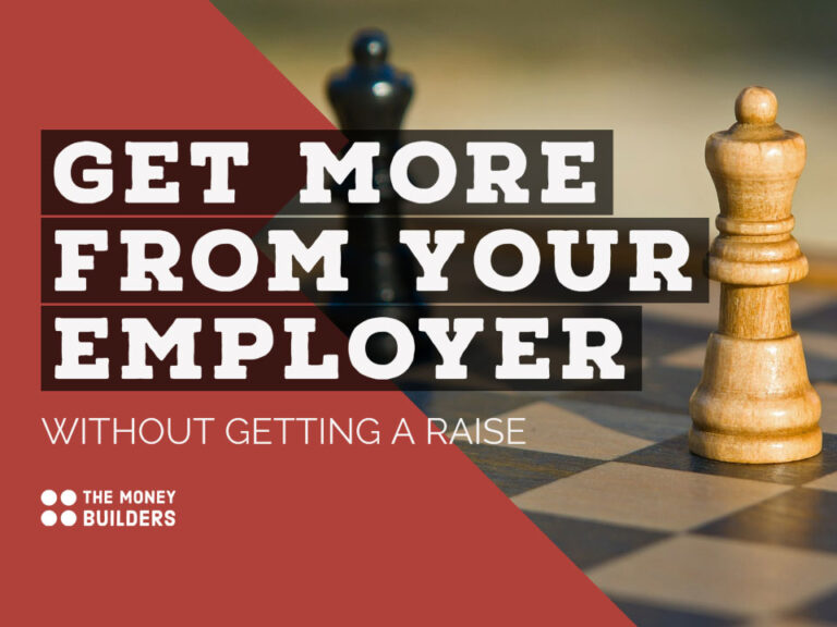Get More From Your Employer Without Getting A Raise