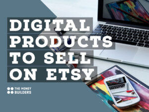 Digital Products to Sell on Etsy text with calculator and laptop in background